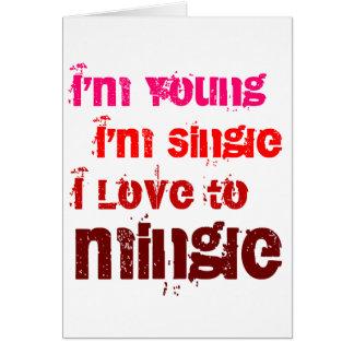I'm Young I'm Single I Love To Mingle Card