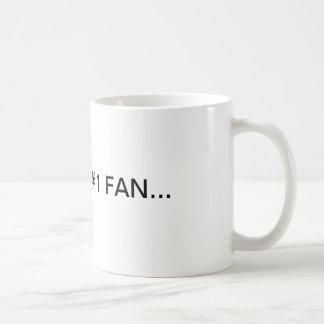 I'M YOUR #1 FAN... CLASSIC WHITE COFFEE MUG
