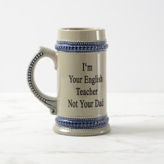 I'm Your English Teacher Not Your Dad Coffee Mugs