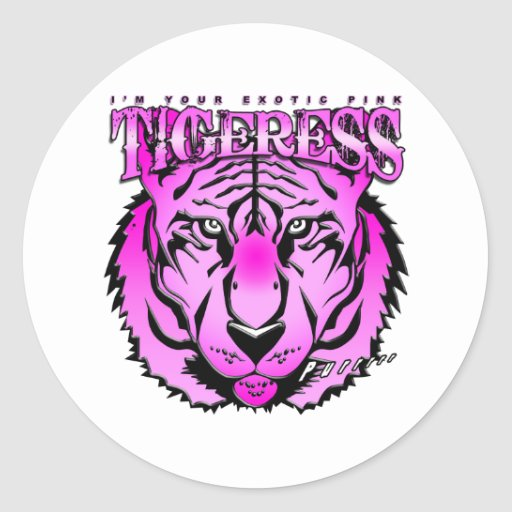 I'm your Exotic Pink Tigeress Classic Round Sticker