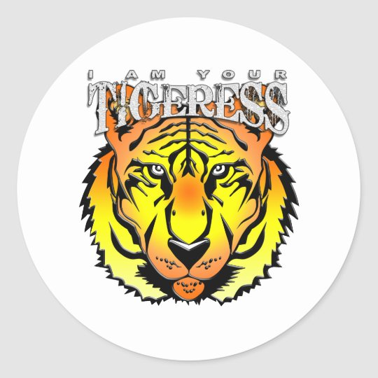 I'm your Exotic Tigeress Classic Round Sticker