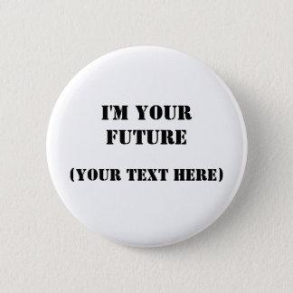 I'm Your Future Pinback Button