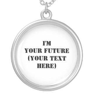 I'm Your Future Round Pendant Necklace