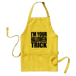 I'm your Halloween Trick Aprons