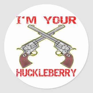 I'm Your Huckleberry 6 Guns Classic Round Sticker