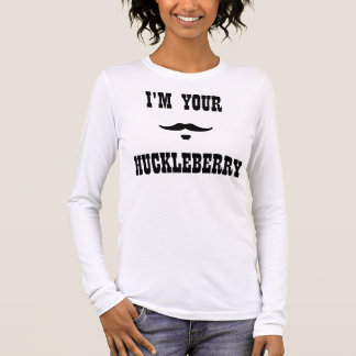 I'm Your Huckleberry Doc Holliday Long Sleeve T-Shirt
