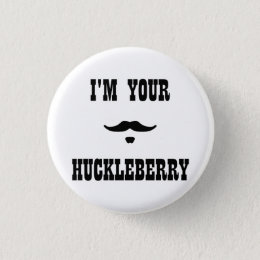 I'm Your Huckleberry Doc Holliday Pinback Button