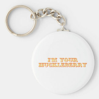 I'm Your Huckleberry Keychain