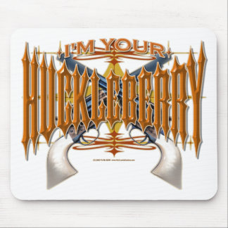 I'm Your Huckleberry Mouse Pad