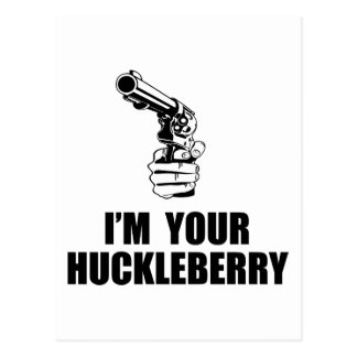 I'm Your Huckleberry Post Card