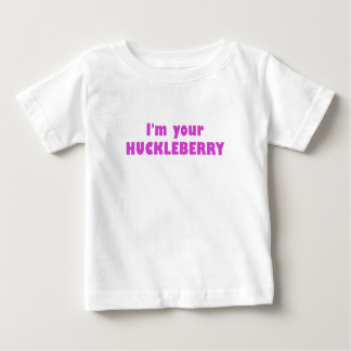 I'm your Huckleberry T Shirts