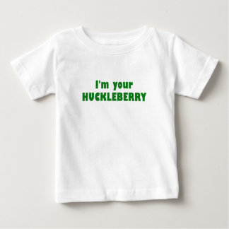 I'm your Huckleberry Tee Shirt