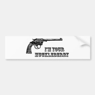I'm Your Huckleberry Western Gun Bumper Sticker