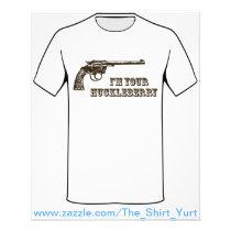 I'm Your Huckleberry Western Gun Flyer