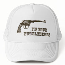 I'm Your Huckleberry Western Gun Trucker Hat