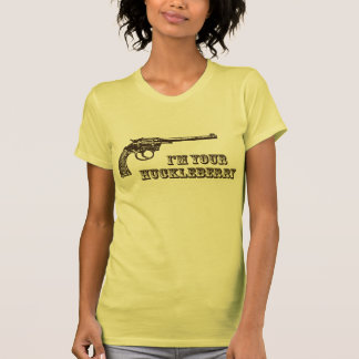 I'm Your Huckleberry Western Gun T-shirts