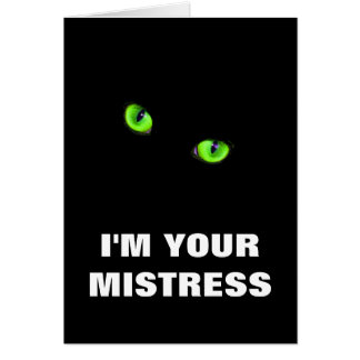 I'M YOUR MISTRESS CARD