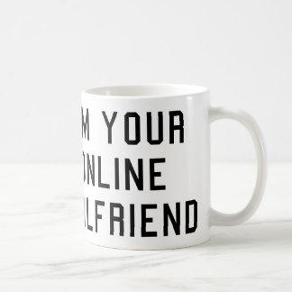 I'm Your Online Girlfriend Coffee Mug