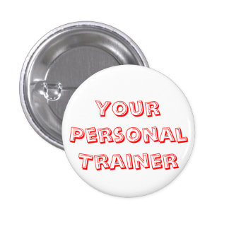 I'm Your Personal Trainer Pinback Button