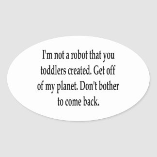 I'm Your Robot Oval Sticker