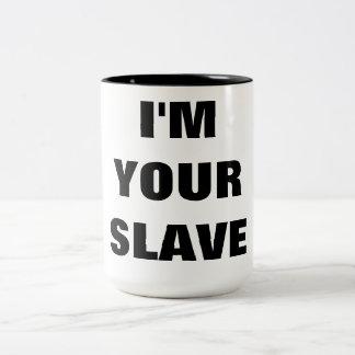 I'M YOUR SLAVE Two-Tone COFFEE MUG
