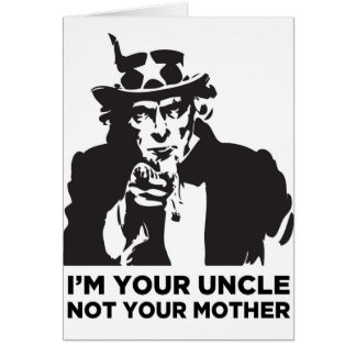 I'm Your Uncle Not Your Mother Cards