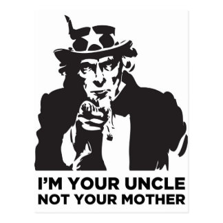 I'm Your Uncle Not Your Mother Postcards