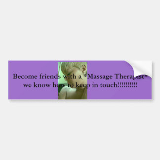 Image128, Become friends with a *Massage Therap... Bumper Stickers