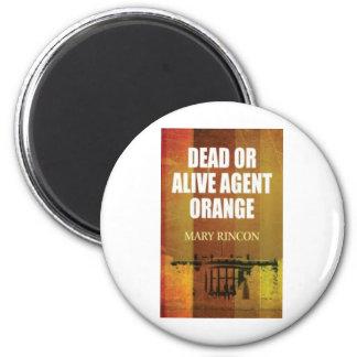 imagen muerta o viva del agente naranja imán redondo 5 cm