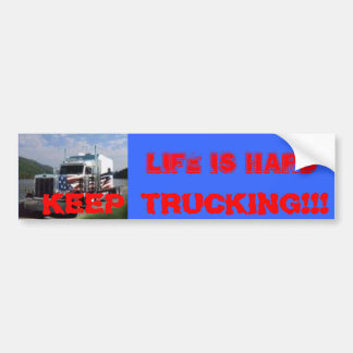 images-1, Life is HARD, KEEP TRUCKING!!! Bumper Sticker