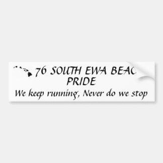 images, 76 SOUTH EWA BEACH, PRIDE, We keep runn... Bumper Sticker