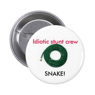 images-7, Idiotic stunt crew, SNAKE! Pinback Button