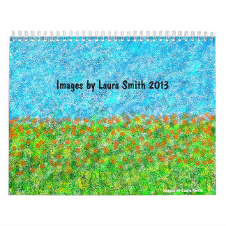 Images by Laura Smith 2013 Calendar