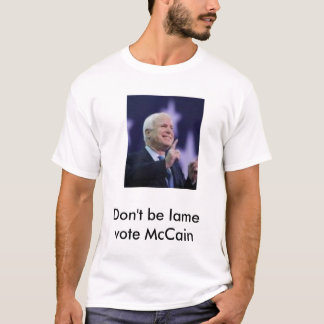 images, Don't be lame vote McCain T-Shirt