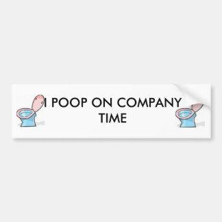 images, images, I POOP ON COMPANY TIME Car Bumper Sticker