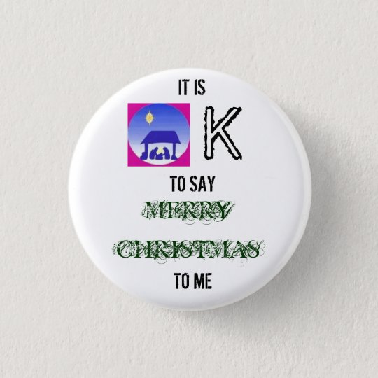 images, IT IS, K, TO SAY, MERRY CHRISTMAS, TO ME Button