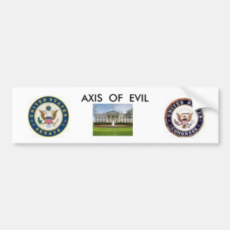images, pics, wh,      AXIS OF EVIL Bumper Sticker