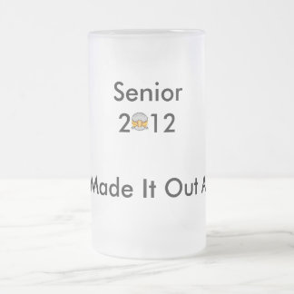 """images, Senior2  12, """"We Made It Out Alive"""" Frosted Glass Beer Mug"""