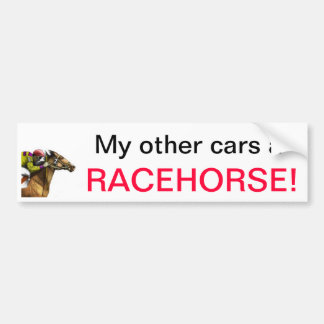 imagesCAUAE1YD, My other cars a, RACEHORSE! Bumper Sticker