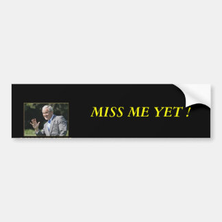 imagesmiss_20me_20yet_small, MISS ME YET ! Bumper Sticker