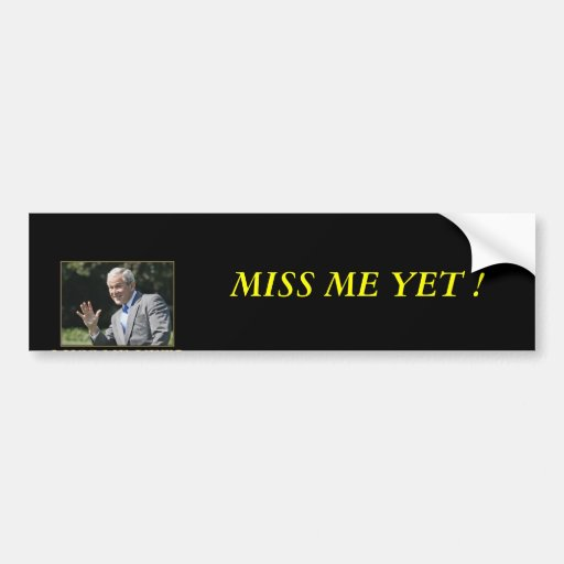 imagesmiss_20me_20yet_small, MISS ME YET ! Car Bumper Sticker