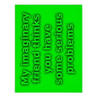Imaginary Friend Serious Problems Funny Poster