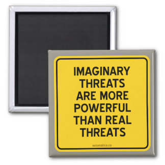IMAGINARY THREATS: MORE POWERFUL THAN REAL THREATS 2 INCH SQUARE MAGNET