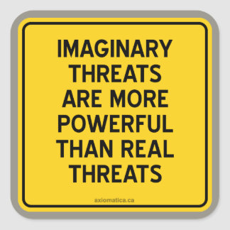 IMAGINARY THREATS: MORE POWERFUL THAN REAL THREATS SQUARE STICKERS