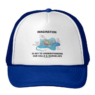 Imagination Is Key To Understanding Our Cells Trucker Hat