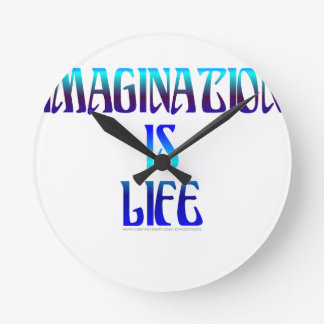 IMAGINATION IS LIFE CLOCKS