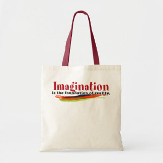 Imagination is the foundation of reality tote bag