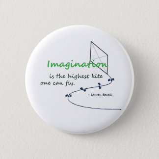 """Imagination is the Highest Kite"" Pinback Button"