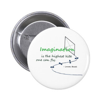 """""""Imagination is the Highest Kite"""" Pinback Button"""