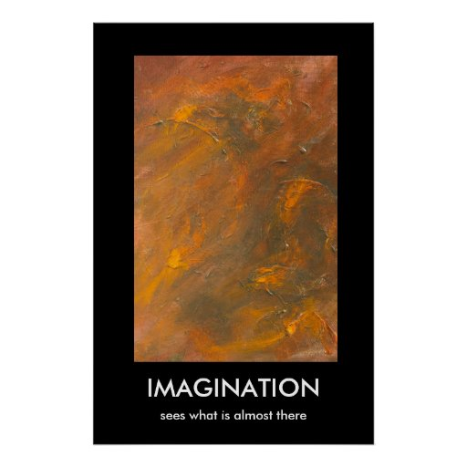 IMAGINATION, sees what is almost there Print